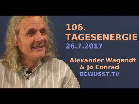 106. TAGESENERGIE - Alexander Wagandt & Jo Conrad| Bewusst.TV - 26.7.2017
