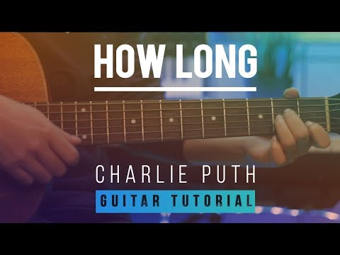 Charlie Puth - How Long | Acoustic Guitar Lesson | How To play Chords and Melody Tabs