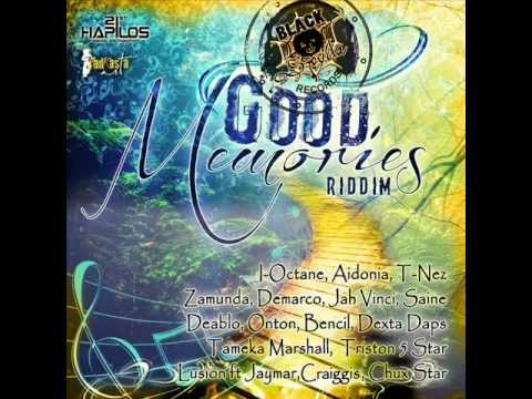 GOOD MEMORIES RIDDIM MIXX BY DJ-M.o.M DEMARCO, AIDONIA, JAH VINCI, I OCATNE and more