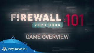Firewall Zero Hour   101: Game Overview   PS VR