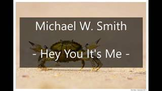 Michael W. Smith - Rince Dé &  Hey You Its Me