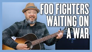 Foo Fighters Waiting On A War Guitar Lesson + Tutorial