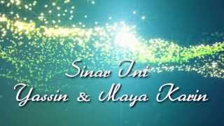 Yasin & Maya Karin - Sinar Ini (Lirik)
