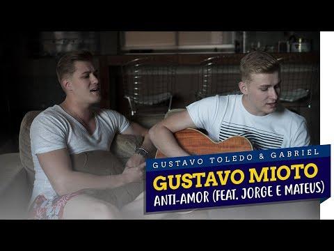 GTG - ANTI-AMOR (COVER GUSTAVO MIOTO, JORGE E MATEUS) | #SEUPEDIDO