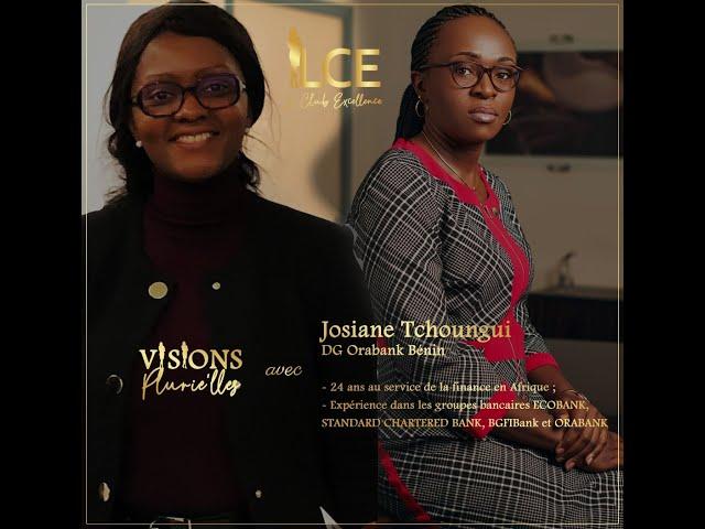 Visions Plurielle #3 : JosianeTchoungui, DG Orabank Bénin.