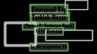 Emmanuel Top - Turkish Bazar (Thomas P. Heckmann Remix) (1999) by pro83