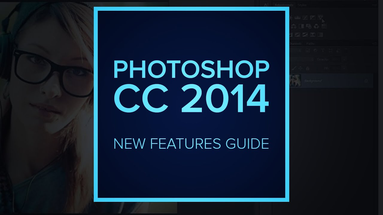 adobe photoshop cc 2014 release new features youtube