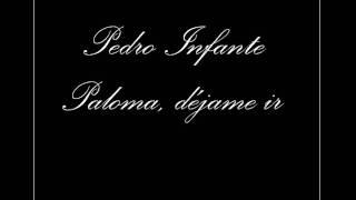 Pedro Infante - Paloma Dejame Ir