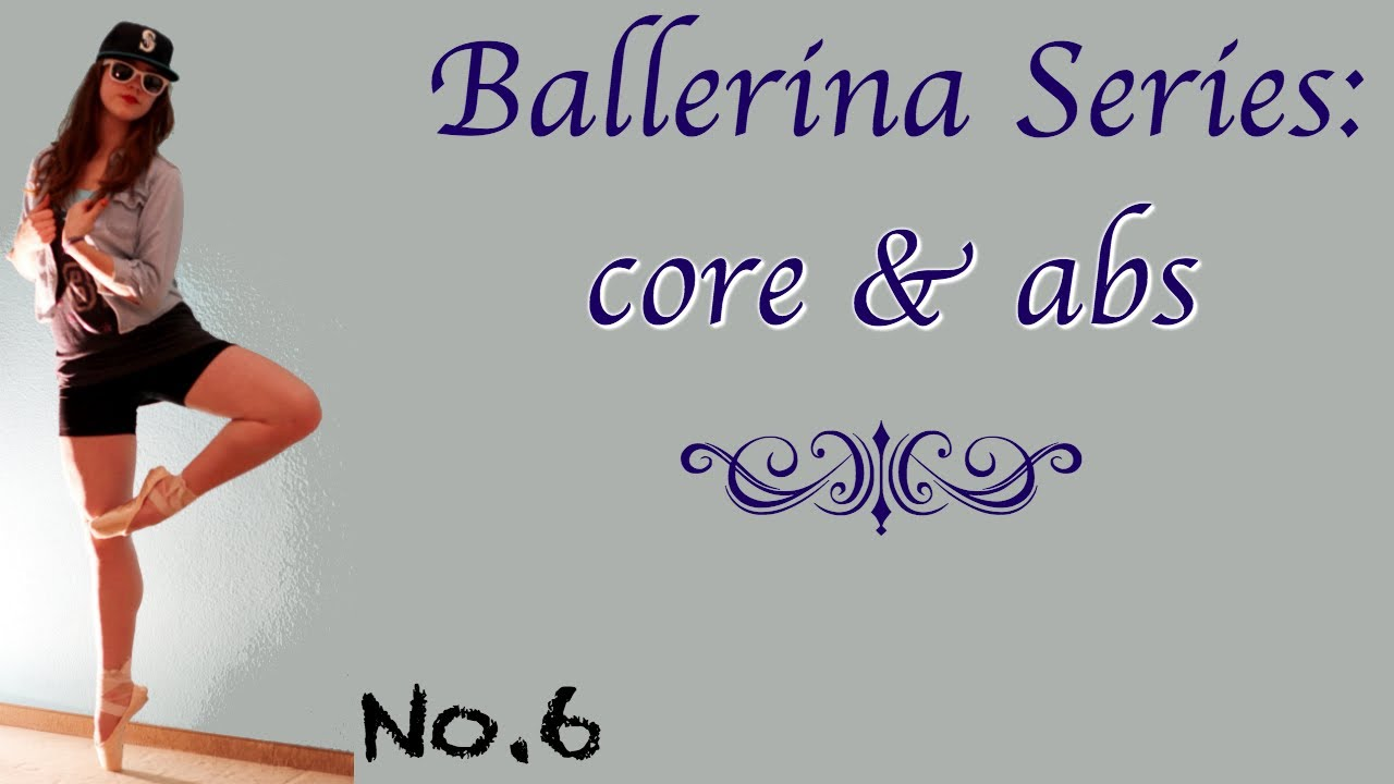 ... Body Series No.6 ~Strong dancer's Core and Abdominals - YouTube