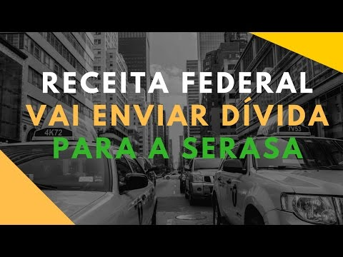 Dívida Ativa da  Receita Federal Agora será Enviada a SERASA Experian