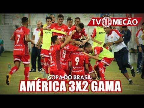 TV Mecão: América 3x2 Gama | Copa do Brasil
