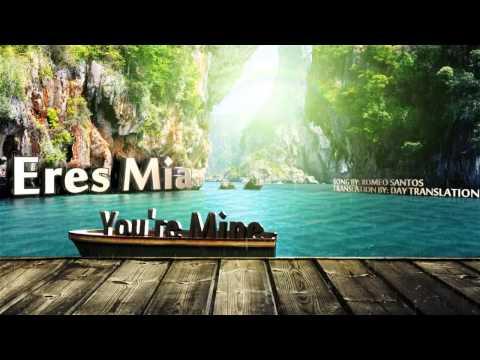 Eres Mia You're Mine, Translation to English by Romeo Santos (Aventura)