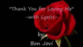 Thank You For Loving Me - with Lyrics: Bon Jovi