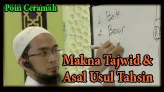 Makna Tajwid & Asal Usul Tahsin - Ust Adi Hidayat