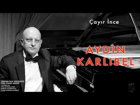 Aydın Karlıbel - Çayır İnce [ Osmanlı'dan Günümüze Piyano Müziği © 2013 Kalan Müzik ]