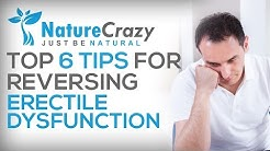 Nature Crazy's Top 6 Tips for reversing Erectile Dysfunction