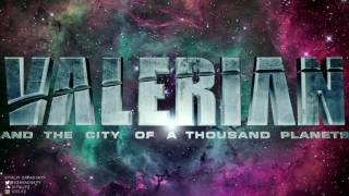 VALERIAN and the City of a Thousand Planets soundtrack - Vitaliy Zavadskyy