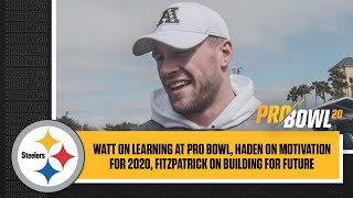 Watt on using Pro Bowl as a learning experience, Haden & Fitzpatrick on building for 2020