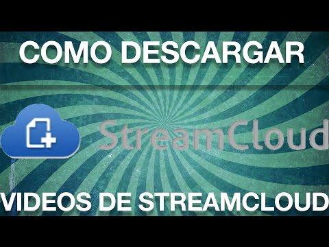 COMO DESCARGAR VIDEOS DE STREAMCLOUD