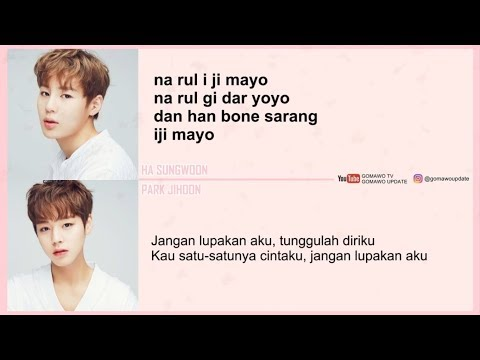 Easy Lyric HA SUNGWOON Ft. PARK JIHOON - DON'T FORGET By GOMAWO [Indo Sub]