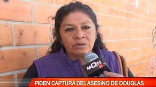 PIDEN CAPTURA DEL ASESINO DE DOUGLAS