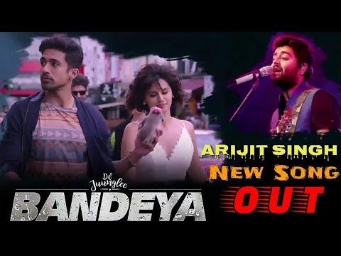 Bandeya || Arijit Singh & Sharib Toshi || Dil Juunglee