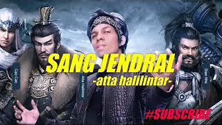 SANG JENDRAL!!!||ATTA HALILINTAR