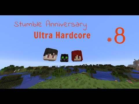 Stumble Anniversary UHC - E8 - Finale
