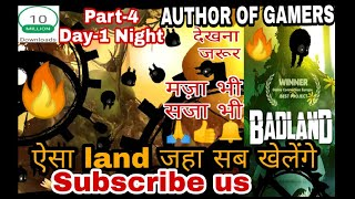 🔥🔥BADLAND🔥Superb adventure mobile game part 4 is danger zone | Day 1 night || by author of gamers