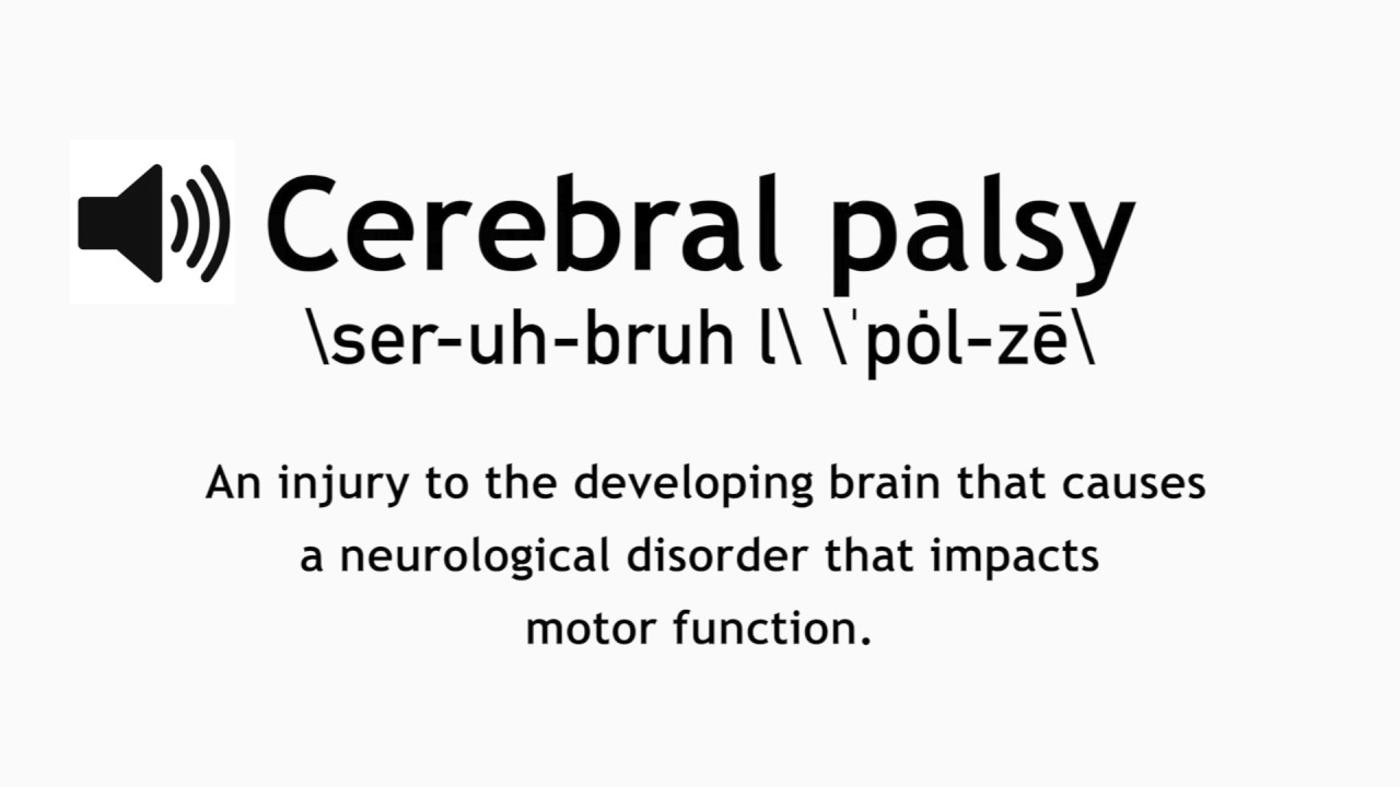 How to Pronounce Cerebral Palsy (CP)