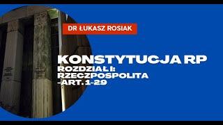 Konstytucja RP z 1997 r. - Rozdział I: Rzeczpospolita (art. 1 - 29).