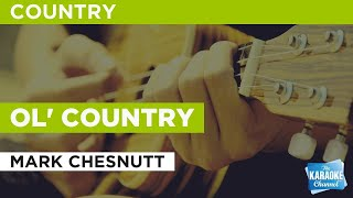 Ol' Country : Mark Chesnutt | Karaoke with Lyrics