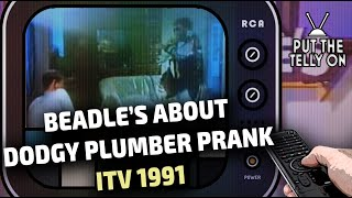 Beadle's About - The Dodgy Plumber | ITV 22/09/1991
