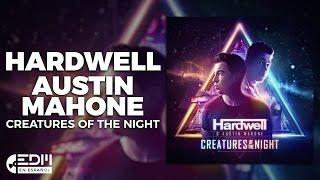 [Lyrics] Hardwell & Austin Mahone - Creatures Of The Night [Letra en español]