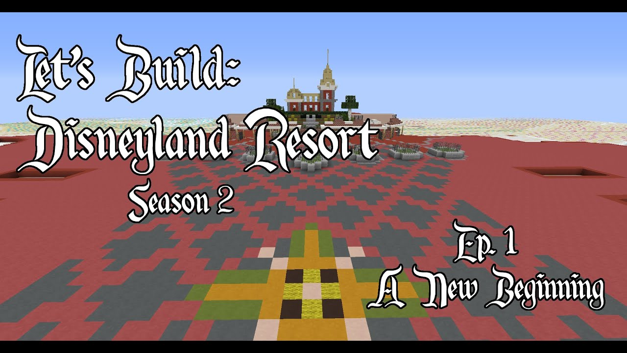 Minecraft Lets Build Disneyland Resort Season 2 Part 1