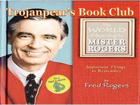 The World According to Mr. Rogers (Trojanpear's Book Club)
