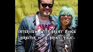 Interview With:Brent Hodge -Director Of 'A Brony Tale'-
