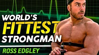 ROSS EDGLEY - WORLD'S FITTEST STRONGMAN | London Real