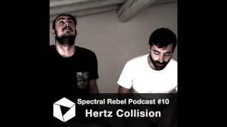 Spectral Rebel Podcast #10 Hertz Collision