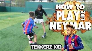 How To Play Like NEYMAR!! | Tekkerz Kid Football Drills