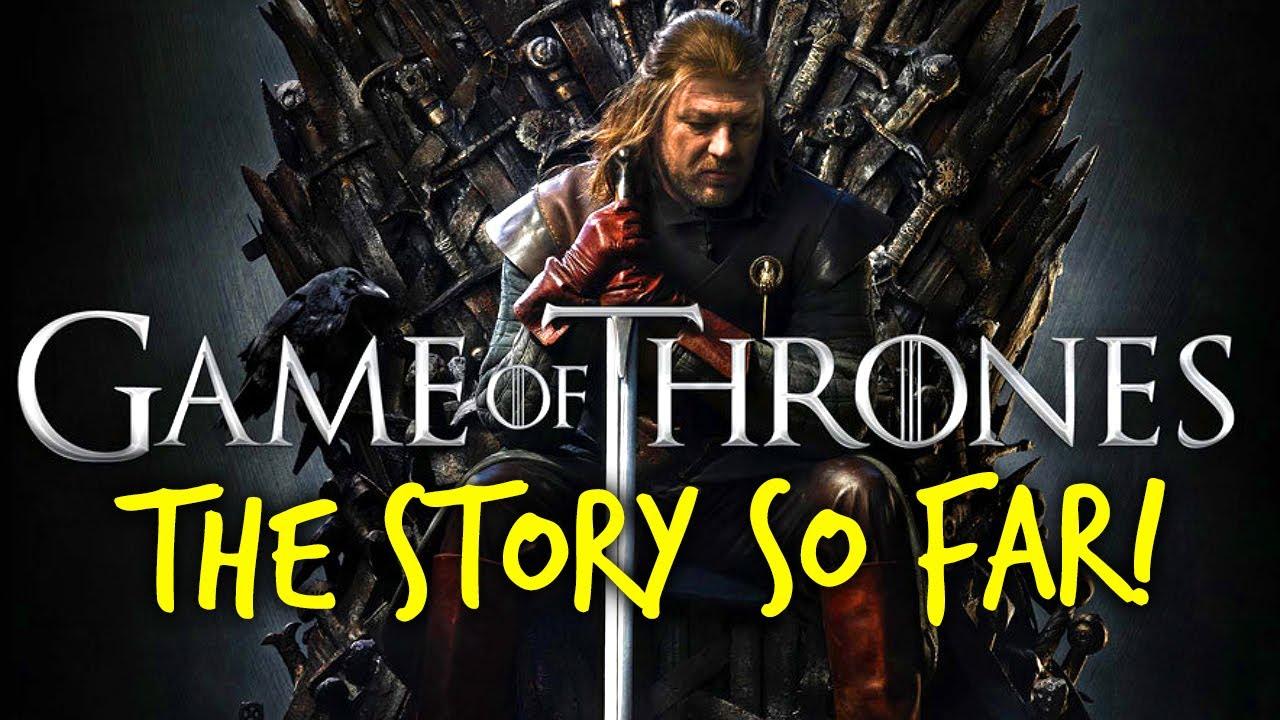 Game Of Thrones: The Story So Far (Complete Season 1-7 Recap!)