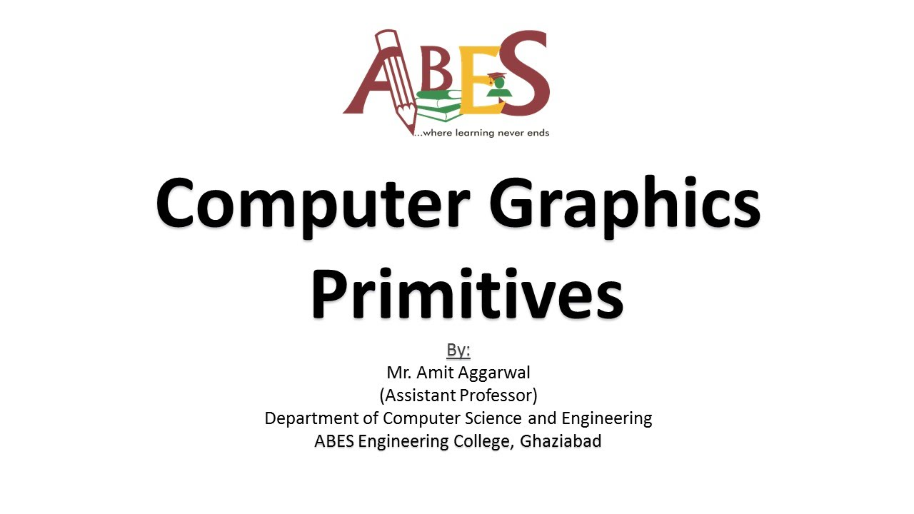 Computer Graphics Primitives by Mr  Amit Aggarwal [Computer Graphics]