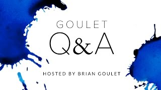 goulet Q&A Episode 119: Grail Pens, Finest Nib Ever, and Exclusive Inks
