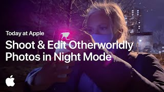 Shoot and Edit Otherworldly Photos in Night Mode with Maria Lax | Apple
