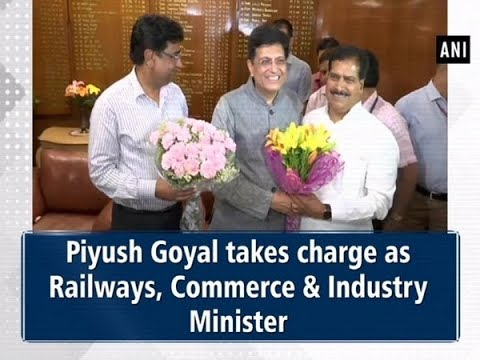 Piyush Goyal takes charge as Railways, Commerce & Industry Minister