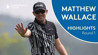 Matt Wallace Highlights   Round 1   2018 Volvo China Open