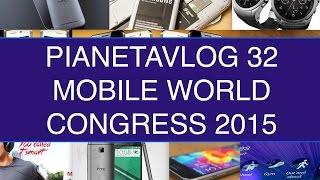 PianetaVlog 32: Speciale Mobile World Congress 2015