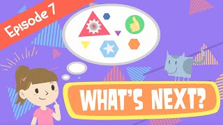 What's Next? | Episode 7