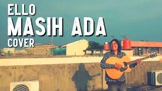 Download Lagu ELLO - MASIH ADA (COVER ADY KOBAR) mp3