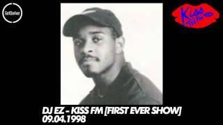 DJ EZ – Kiss FM [First Ever Show] – 09.04.1998